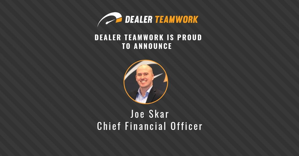 Joe Skar- CFO - Dealer Teamwork