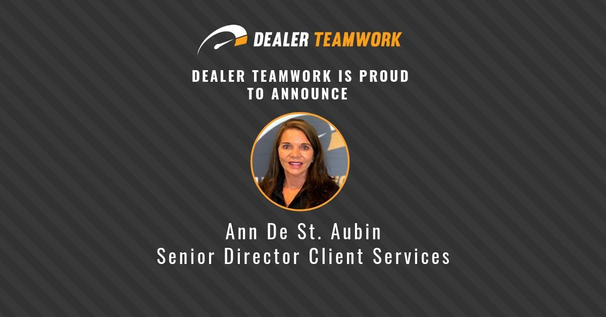 Ann De St. Aubin Senior Director Client Services - Dealer Teamwork