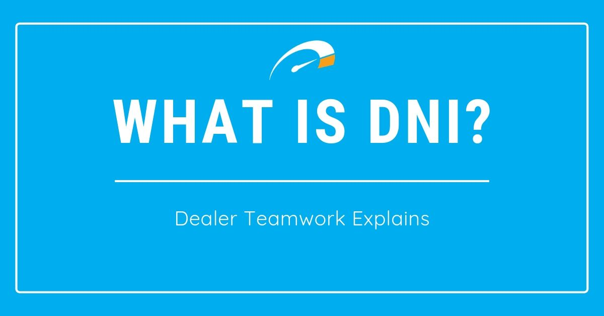 What is DNI - Dealer Teamwork