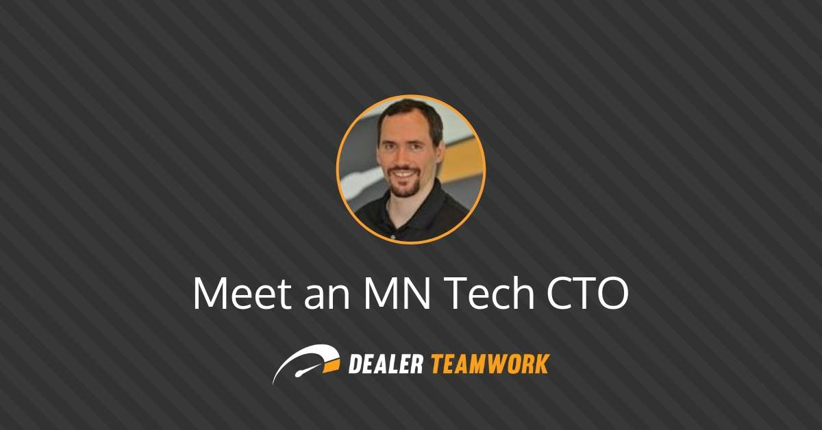 Meet an MN Tech CTO - Dealer Teamwork