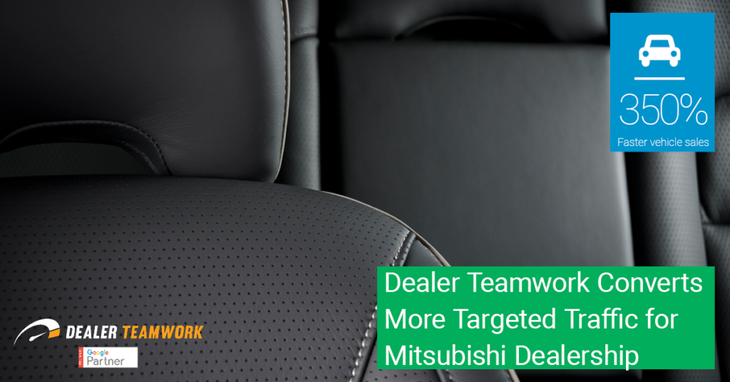 Dealer Teamwork Mitsubishi Caze Study