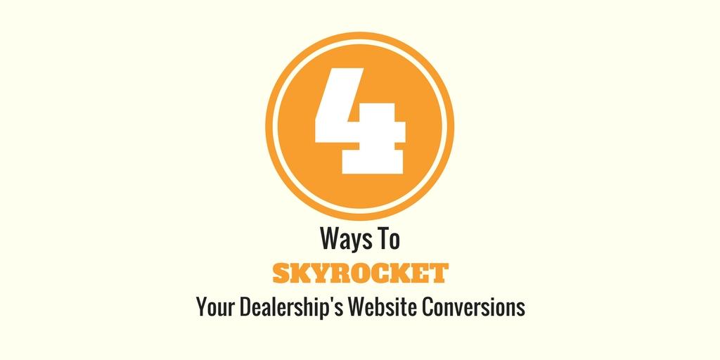 4 Ways to skyrocket your conversions - Dealer Teamwork