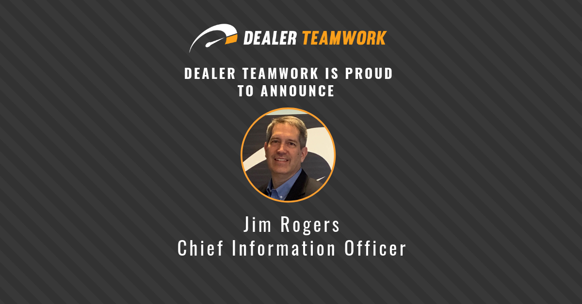 Jim rogers - Dealer Teamwork CIO