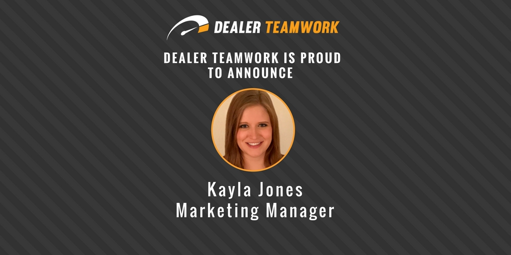 Kayla Jones - Dealer Teamwork Marketing Manager